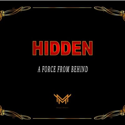 HIDDEN A FORCE FROM BEHIND